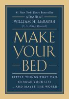 Make Your Bed Little Things That Can Change Your Life...And Maybe the World