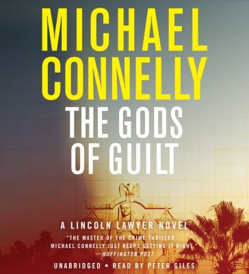 The gods of guilt : a Lincoln lawyer novel