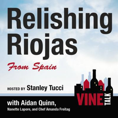 Relishing riojas from spain