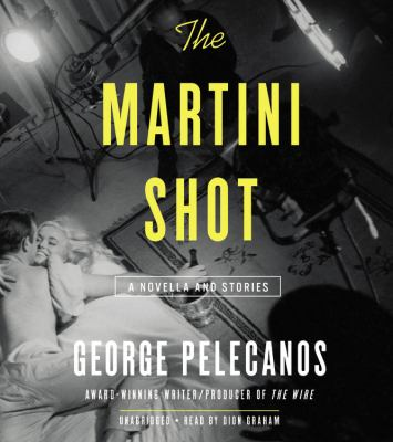 The martini shot a novella and stories