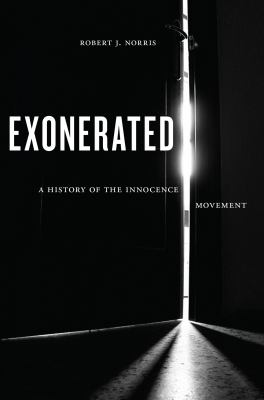 Exonerated :  a history of the innocence movement