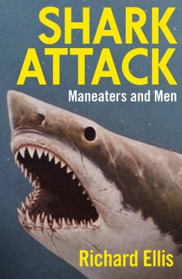 Shark attack : maneaters and men
