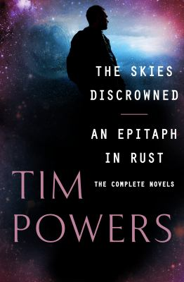 The skies discrowned and An epitaph in rust : the complete novels
