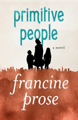 Primitive people : a novel