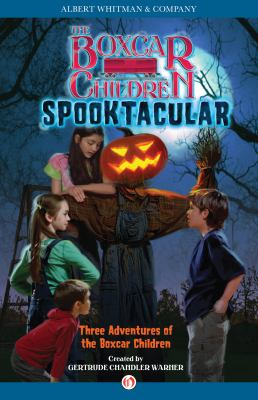 The Boxcar Children Spooktacular special : three adventures of the Boxcar children