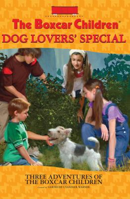 Dog lovers' special  : three adventures of the Boxcar Children