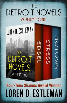 The Detroit novels : Edsel, Stress, and Motown