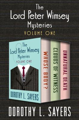 Lord Peter Wimsey mysteries. Volumes one through three