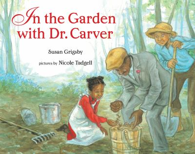 In the Garden with Dr. Carver.