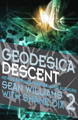 Geodesica. Book two, Descent