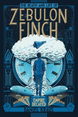 The death and life of Zebulon Finch. Volume two, Empire decayed