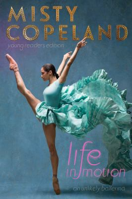 Life in motion: an unlikely ballerina : young readers edition
