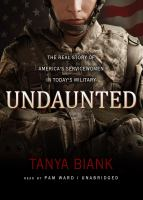 Undaunted: The Real Story of America's Servicewomen in Today's Military by Tanya Biank