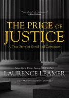 The Price of Justice: A True Story of Greed and Corruption by Laurence Leamer