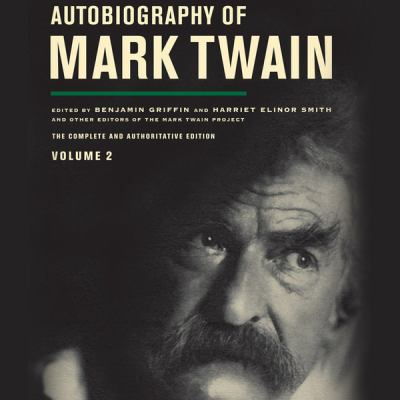 Autobiography of Mark Twain: Volume 2