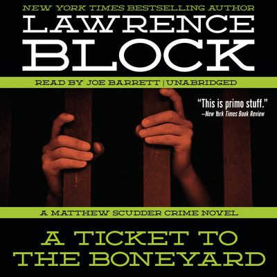 A ticket to the boneyard : a Matthew Scudder crime novel