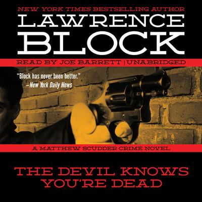 The devil knows you're dead : a Matthew Scudder crime novel