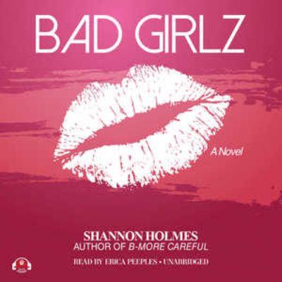 Bad girlz : a novel