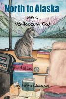 North to Alaska with a No-account Cat