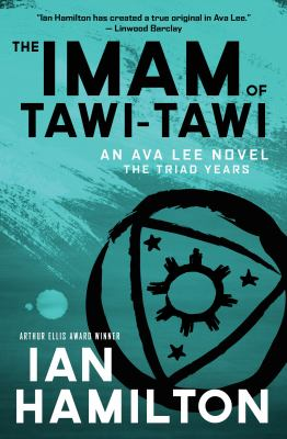 The imam of Tawi-Tawi : an Ava Lee novel : the triad years