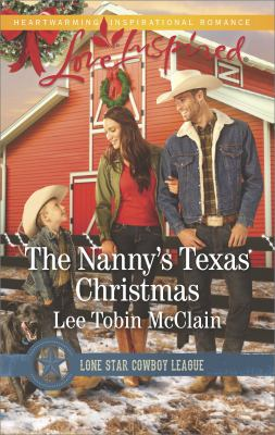 The nanny's Texas Christmas :  A Wholesome Western Romance