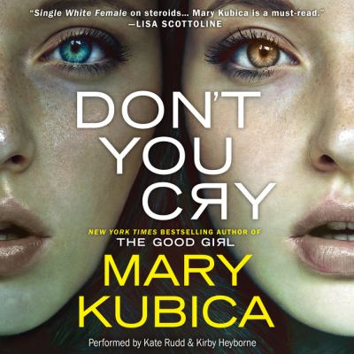 Don't you cry: a novel
