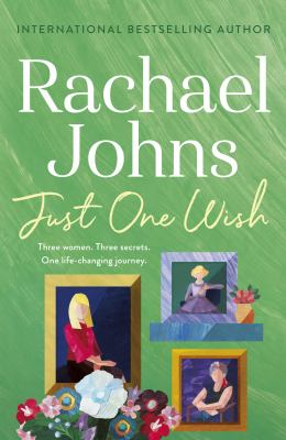 Link to Catalogue record for Just one wish by Rachael Johns
