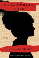 My notorious life [a novel]