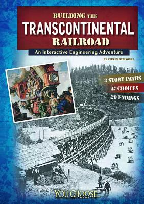 Building the transcontinental railroad : an interactive engineering adventure