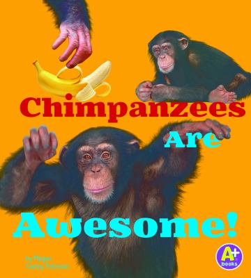 Chimpanzees are awesome!