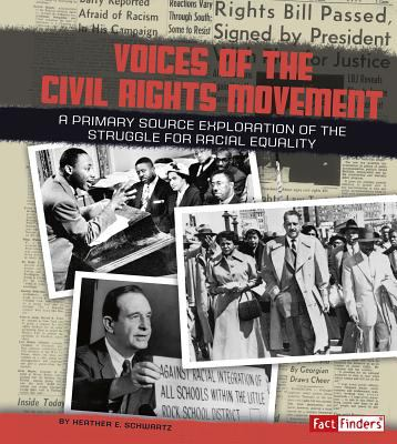 Voices of the civil rights movement : a primary source exploration of the struggle for racial equality