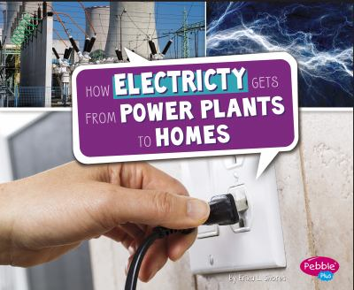 How Electricity Gets from Power Plants to Homes