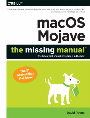 macOS Mojave : the missing manual : the book that should have been in the box