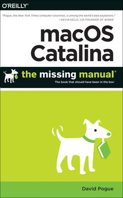 MacOS Catalina : the missing manual : the book that should have been in the box