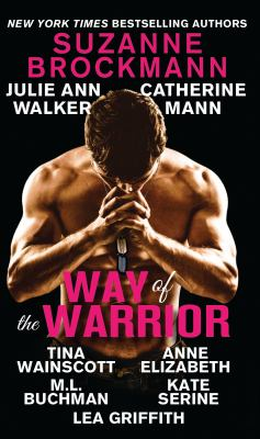 Way of the warrior :  a romance anthology to benefit the Wounded Warrior Project