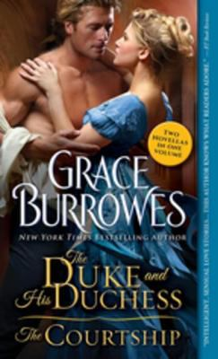 The duke and his duchess ;: The courtship :  two novellas of the Windham family