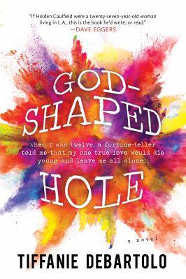God-shaped hole : a novel