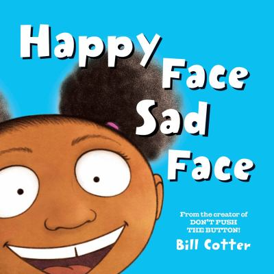Happy face, sad face : all kinds of child faces