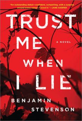 Trust me when I lie :  a novel
