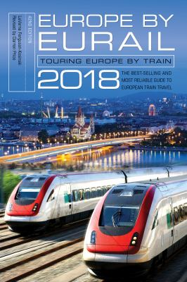 Europe by Eurail 2018 :  touring Europe by train