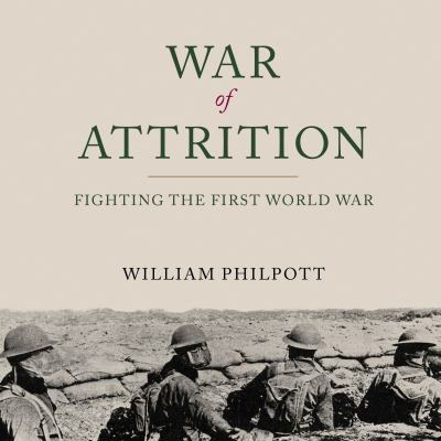 The war of attrition fighting the First World War