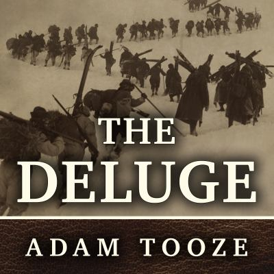 The deluge the Great War, America and the remaking of the global order, 1916-1931