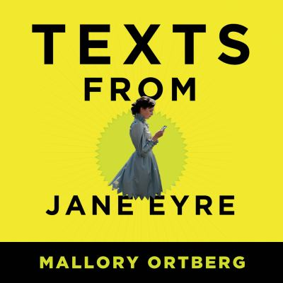Texts from Jane Eyre : and other conversations with your favorite literary characters