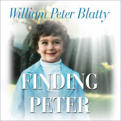 Finding Peter a true story of the hand of providence and evidence of life after death