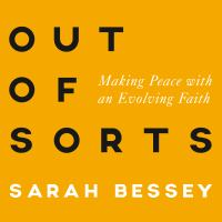 Out of Sorts Making Peace with an Evolving Faith
