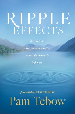 Ripple Effects :  Discover the Miraculous Power of a Woman's Influence