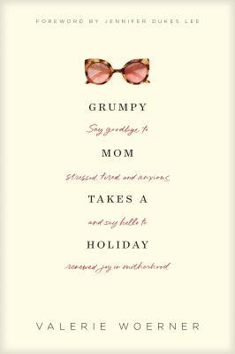 Grumpy Mom Takes a Holiday