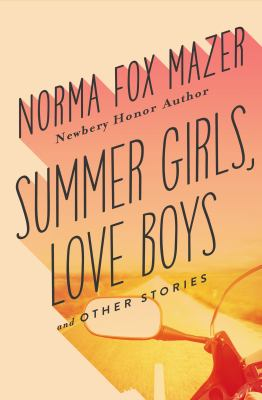 Summer girls, love boys : and other stories