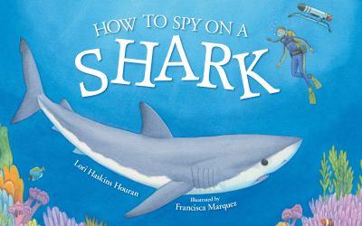 How to Spy on a Shark.