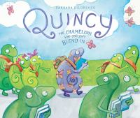Quincy : the chameleon who couldn't blend in